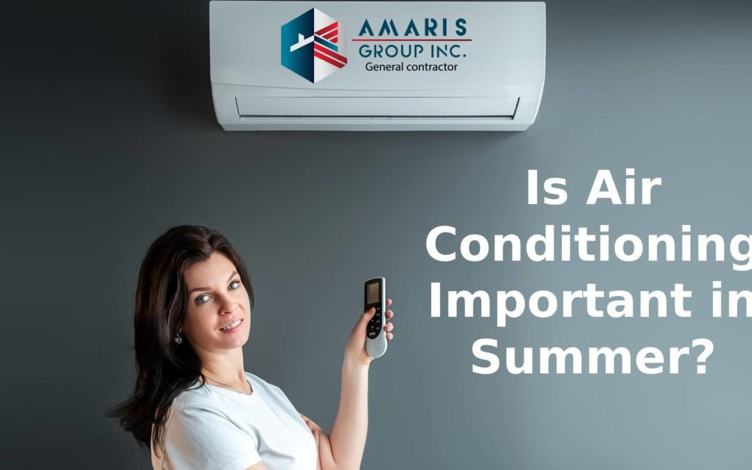 Is Air Conditioning Important in Summer?